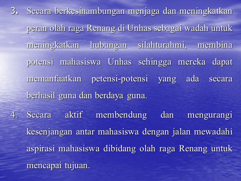 3. Secara berkesinambungan menjaga dan meningkatkan peran olah raga Renang di Unhas sebagai wadah untuk meningkatkan hubungan silahturahmi, membina po