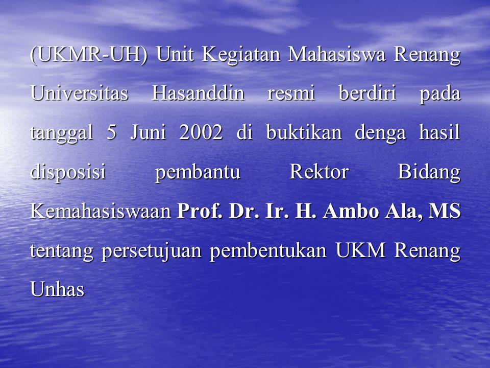 (UKMR-UH) Unit Kegiatan Mahasiswa Renang Universitas Hasanddin resmi berdiri pada tanggal 5 Juni 2002 di buktikan denga hasil disposisi pembantu Rektor Bidang Kemahasiswaan Prof.