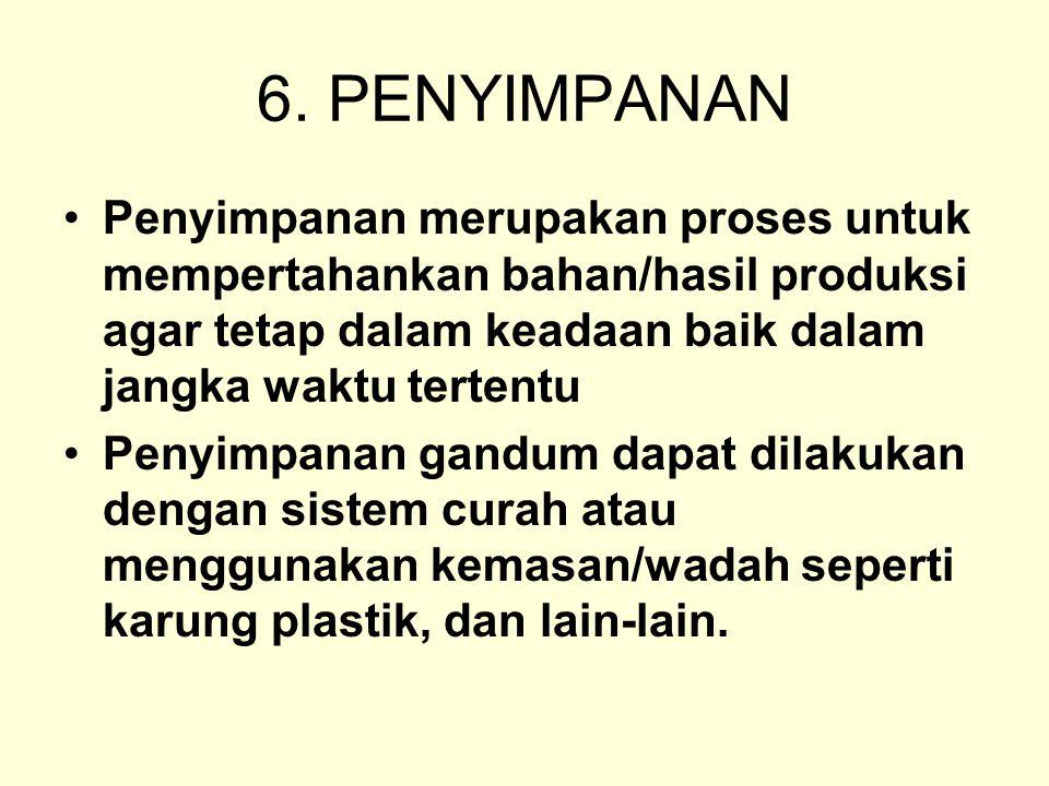 6. PENYIMPANAN Penyimpanan merupakan proses untuk mempertahankan bahan/hasil produksi agar tetap dalam keadaan baik dalam jangka waktu tertentu Penyim