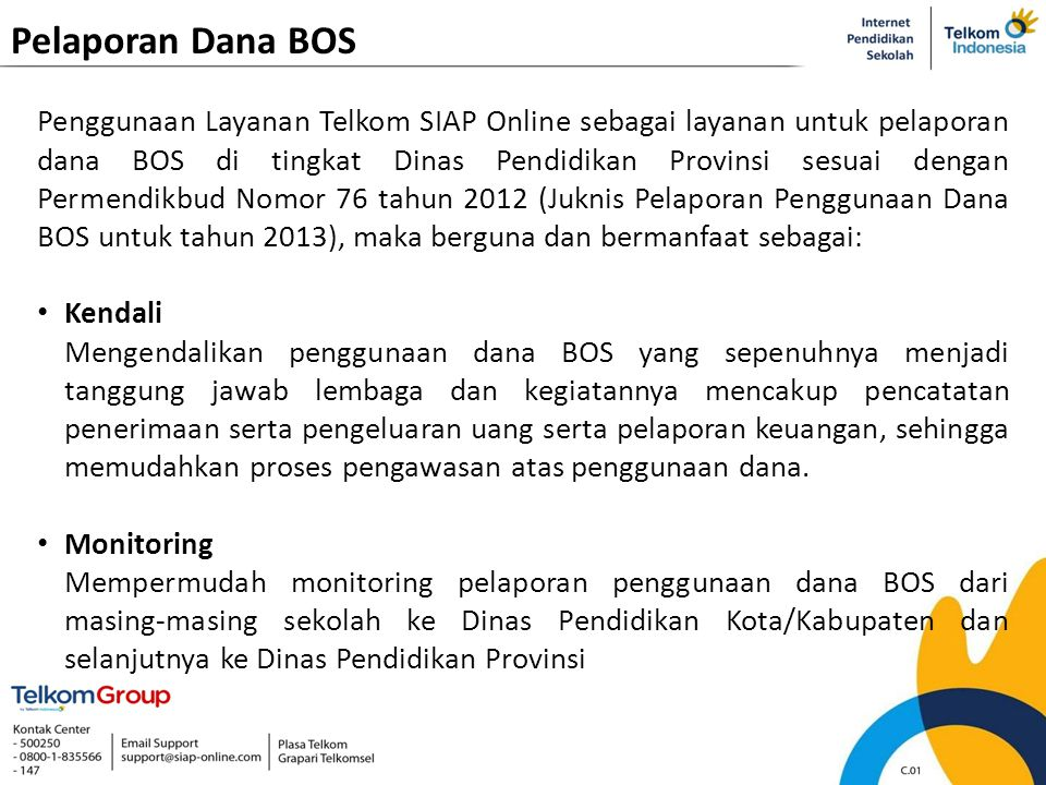 Pelaporan Dana BOS Penggunaan Layanan Telkom SIAP Online sebagai layanan untuk pelaporan dana BOS di tingkat Dinas Pendidikan Provinsi sesuai dengan P
