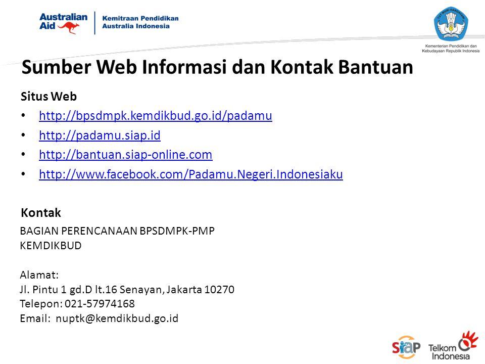 Sumber Web Informasi dan Kontak Bantuan Situs Web http://bpsdmpk.kemdikbud.go.id/padamu http://padamu.siap.id http://bantuan.siap-online.com http://ww