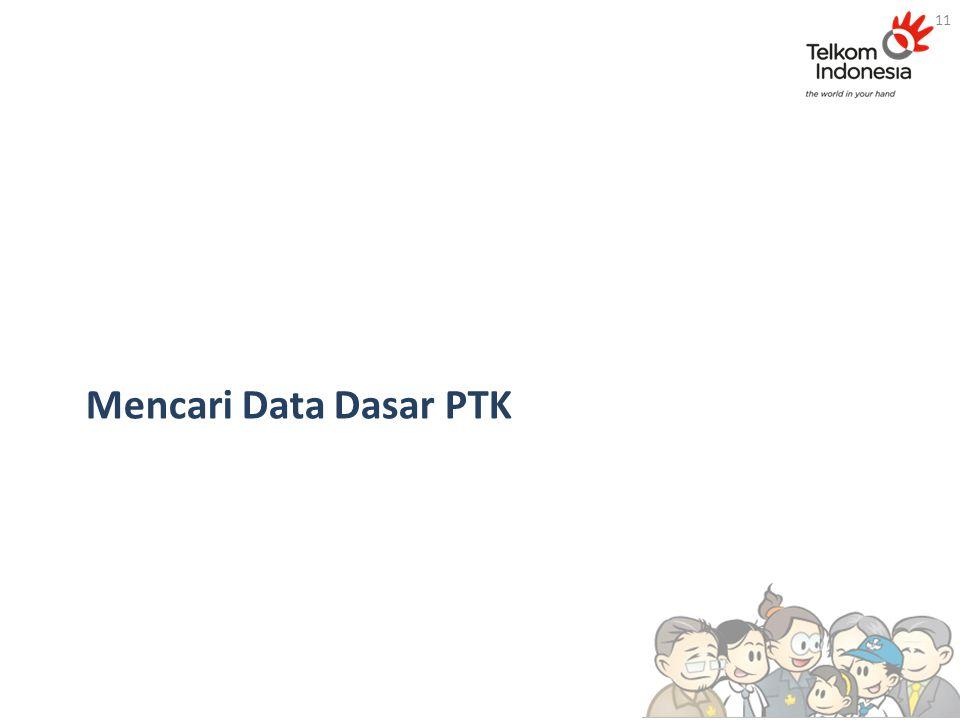 Mencari Data Dasar PTK 11