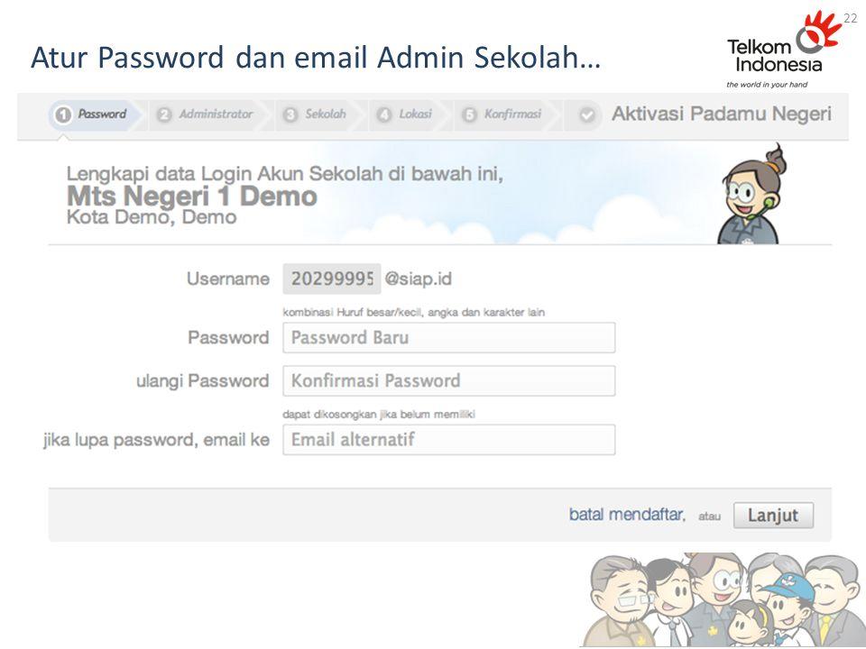 Atur Password dan email Admin Sekolah… 22