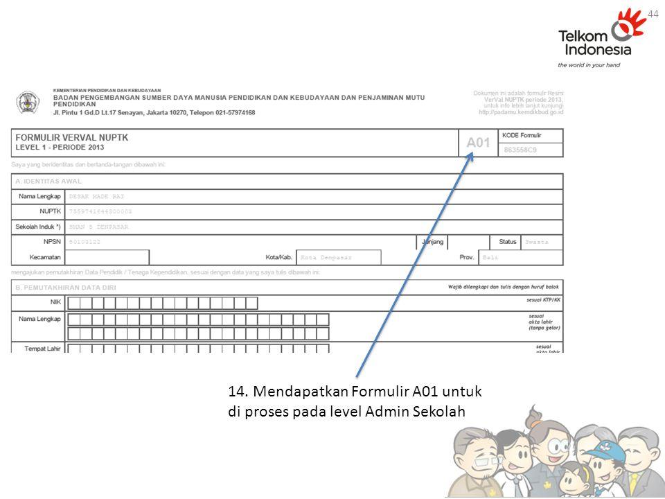 14. Mendapatkan Formulir A01 untuk di proses pada level Admin Sekolah 44