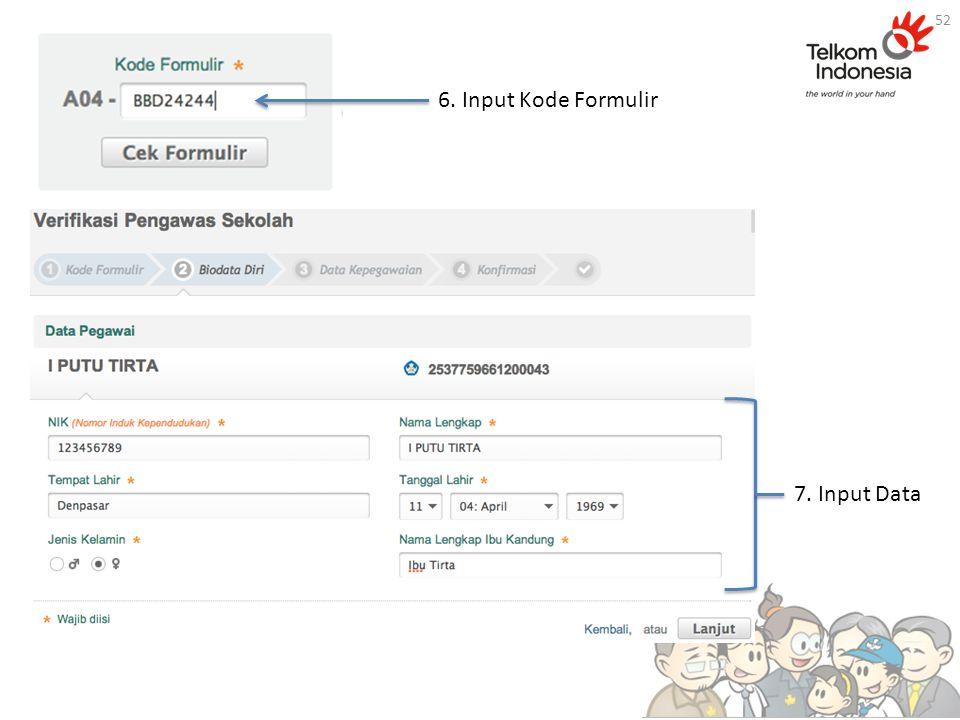 6. Input Kode Formulir 7. Input Data 52