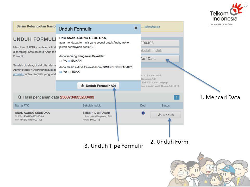 1. Mencari Data 2. Unduh Form 3. Unduh Tipe Formulir 56