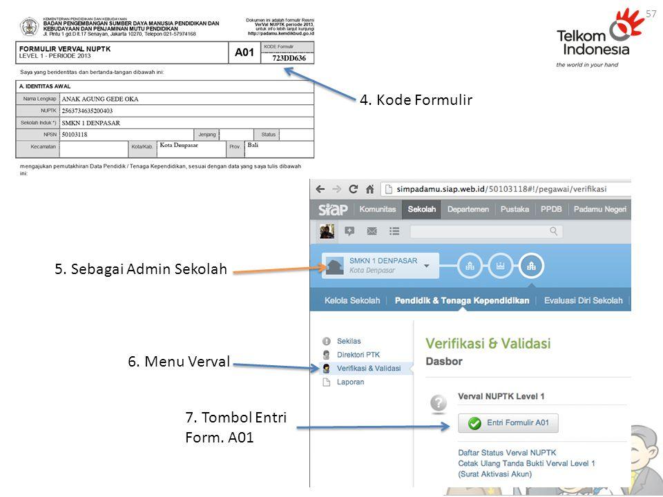 4. Kode Formulir 5. Sebagai Admin Sekolah 6. Menu Verval 7. Tombol Entri Form. A01 57