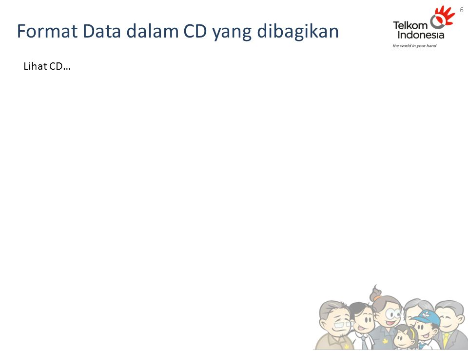 Format Data dalam CD yang dibagikan 6 Lihat CD…
