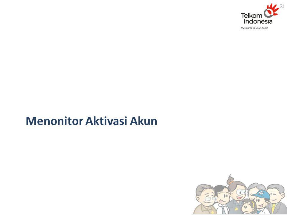 Menonitor Aktivasi Akun 61