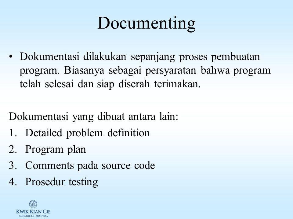 Debugging program Debugging: proses untuk mencari bug/keasalahan dalam program serta memperbaikinya Disebut logic errors atau bugs Patching: perbaikan program dari bug/kesalahan setelah program tersebut di release.