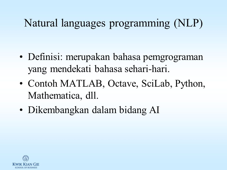 Very High-Level Languages (4 th GL) Definisi: bahasa pemgrograman dengan abstraksi level sangat tinggi, disebut juga Fourth-generation Languages/4 th GL.