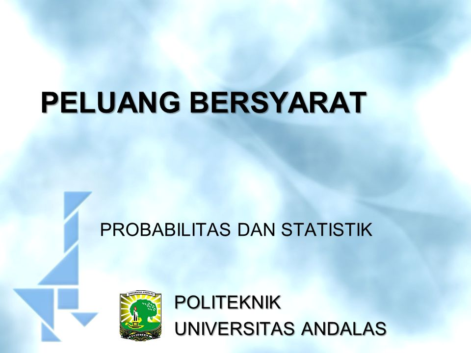 PELUANG BERSYARAT Definisi : Peluang bersyarat B bila A diketahui, dinyatakan dengan P(B|A)