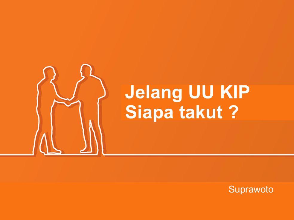 Jelang UU KIP Siapa takut Suprawoto