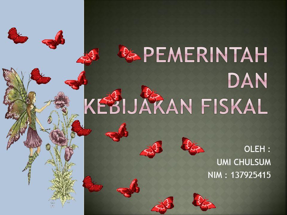 1.KEBIJAKAN FISKAL 2. KEBIJAKAN MONETER 1. KEBIJAKAN FISKAL 2.