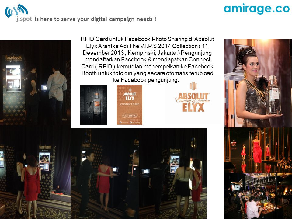 is here to serve your digital campaign needs ! RFID Card untuk Facebook Photo Sharing di Absolut Elyx Arantxa Adi The V.I.P.S 2014 Collection ( 11 Des