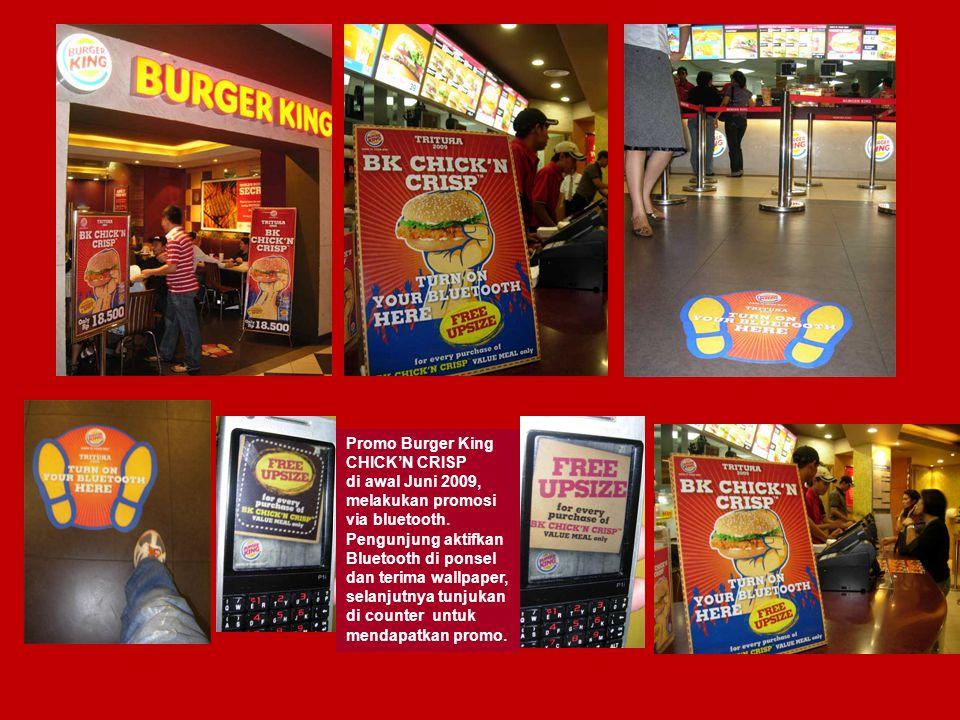 Promo Burger King CHICK'N CRISP di awal Juni 2009, melakukan promosi via bluetooth.