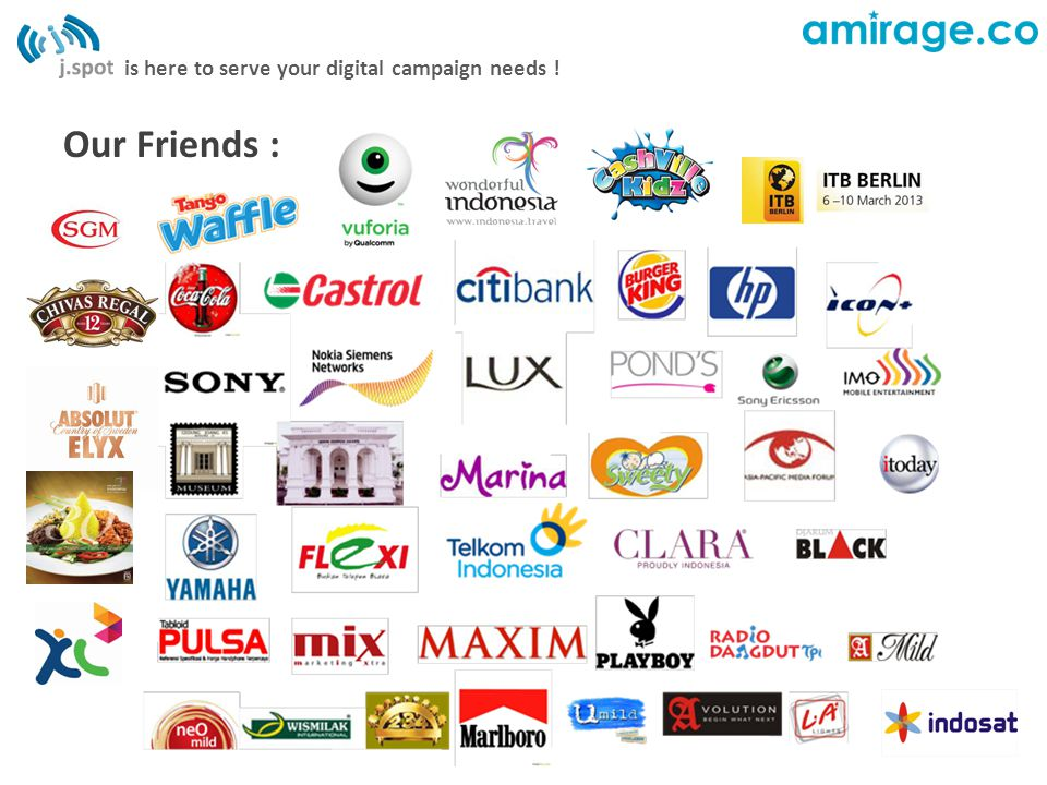 Our Friends : is here to serve your digital campaign needs !