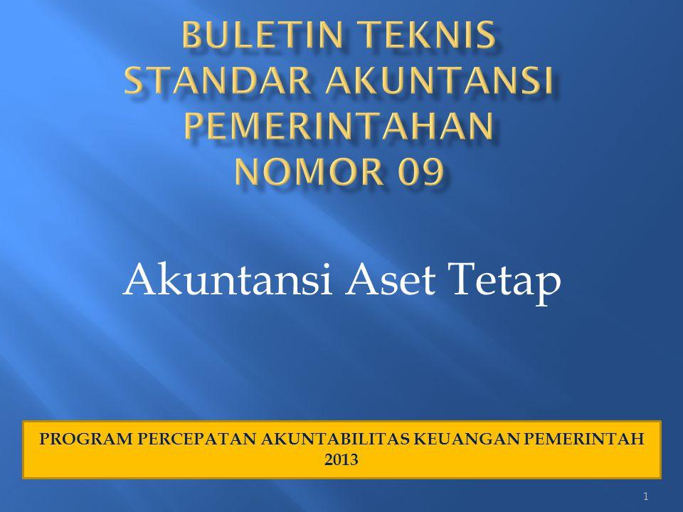 Akuntansi Aset Tetap 1 PROGRAM PERCEPATAN AKUNTABILITAS KEUANGAN PEMERINTAH 2013