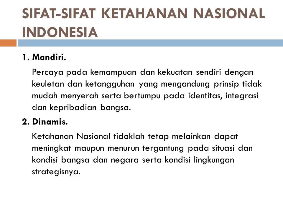 SIFAT-SIFAT KETAHANAN NASIONAL INDONESIA 1. Mandiri.