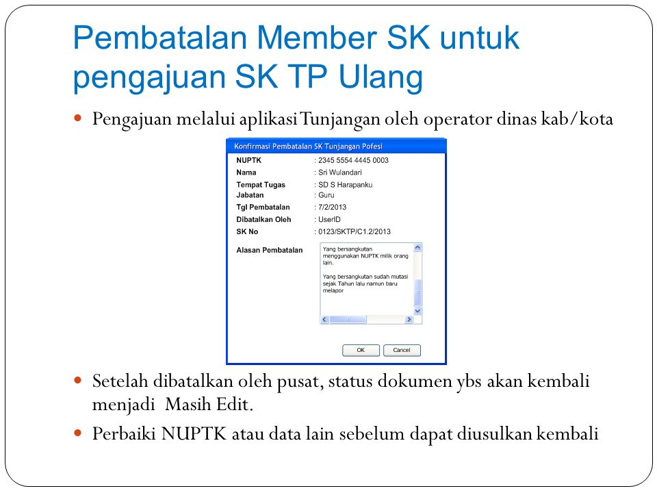 Pembatalan Member SK untuk pengajuan SK TP Ulang Pengajuan melalui aplikasi Tunjangan oleh operator dinas kab/kota Setelah dibatalkan oleh pusat, stat
