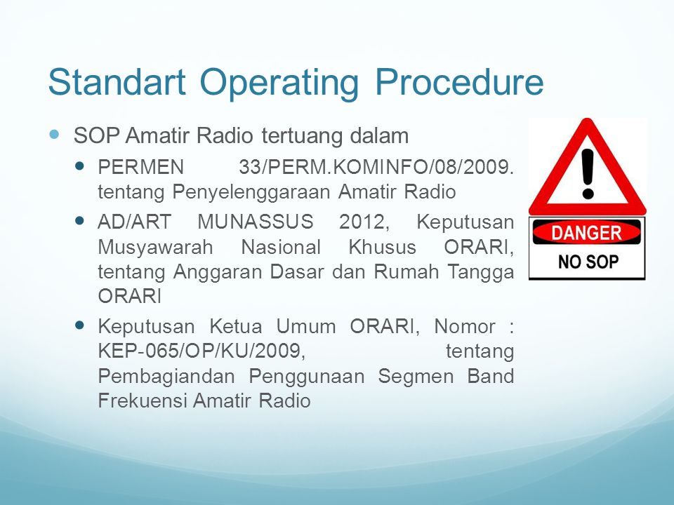 Standart Operating Procedure SOP Amatir Radio tertuang dalam PERMEN 33/PERM.KOMINFO/08/2009.