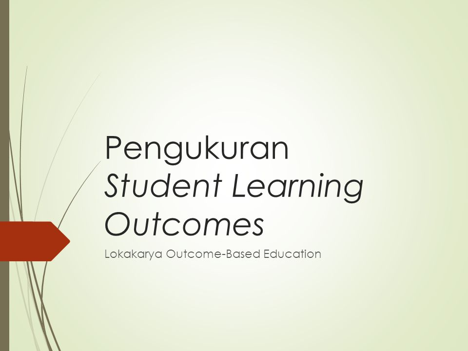 Pengukuran Student Learning Outcomes Lokakarya Outcome-Based Education