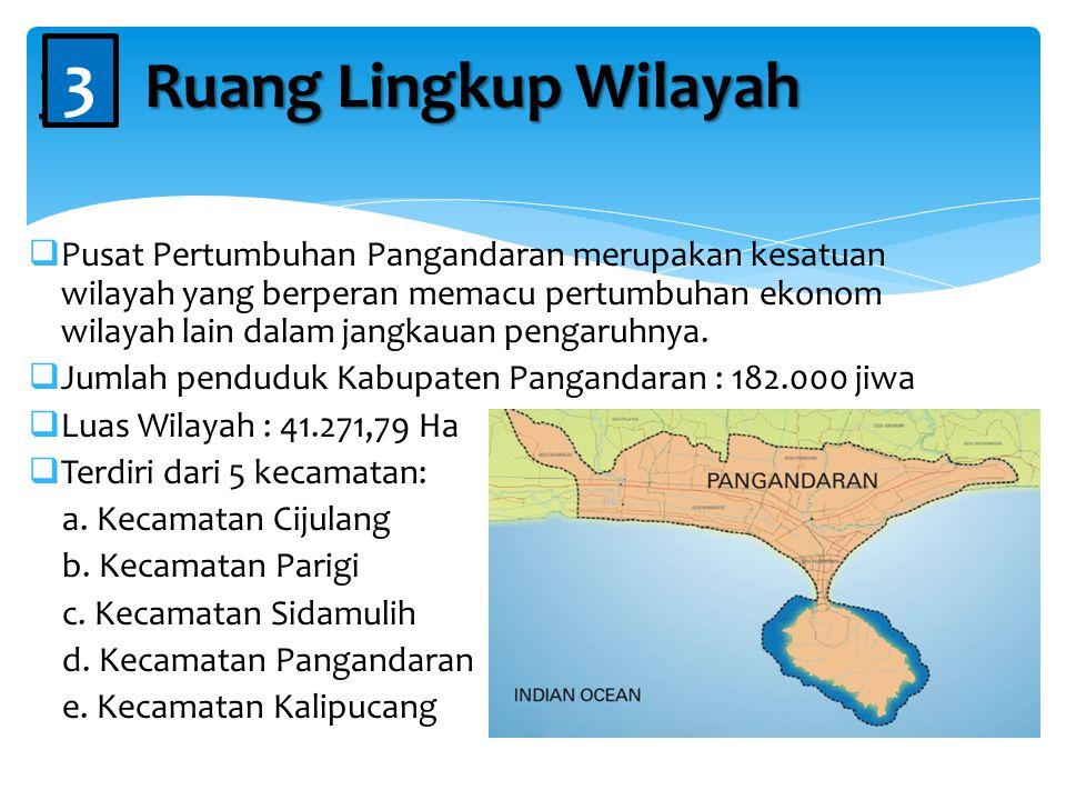  Pusat Pertumbuhan Pangandaran merupakan kesatuan wilayah yang berperan memacu pertumbuhan ekonom wilayah lain dalam jangkauan pengaruhnya.