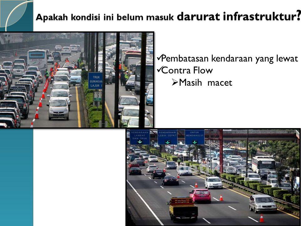 Apakah kondisi ini belum masuk darurat infrastruktur ? Pembatasan kendaraan yang lewat Contra Flow  Masih macet