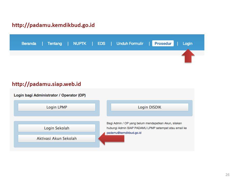 26 http://padamu.siap.web.id http://padamu.kemdikbud.go.id