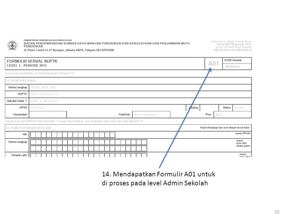 14. Mendapatkan Formulir A01 untuk di proses pada level Admin Sekolah 50