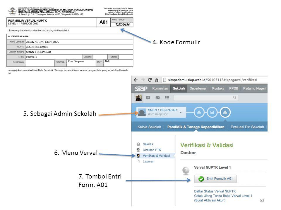 4. Kode Formulir 5. Sebagai Admin Sekolah 6. Menu Verval 7. Tombol Entri Form. A01 63