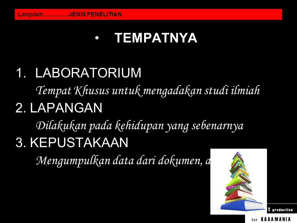 F o r K A G A M A N I A B e – b e s t p r o d u c t I o n JENIS PENELITIAN BIDANGNYA 1. EKSAKTA / ALAM Biologi, Kimia, Fisika, Matematika 2. SOSIAL Se