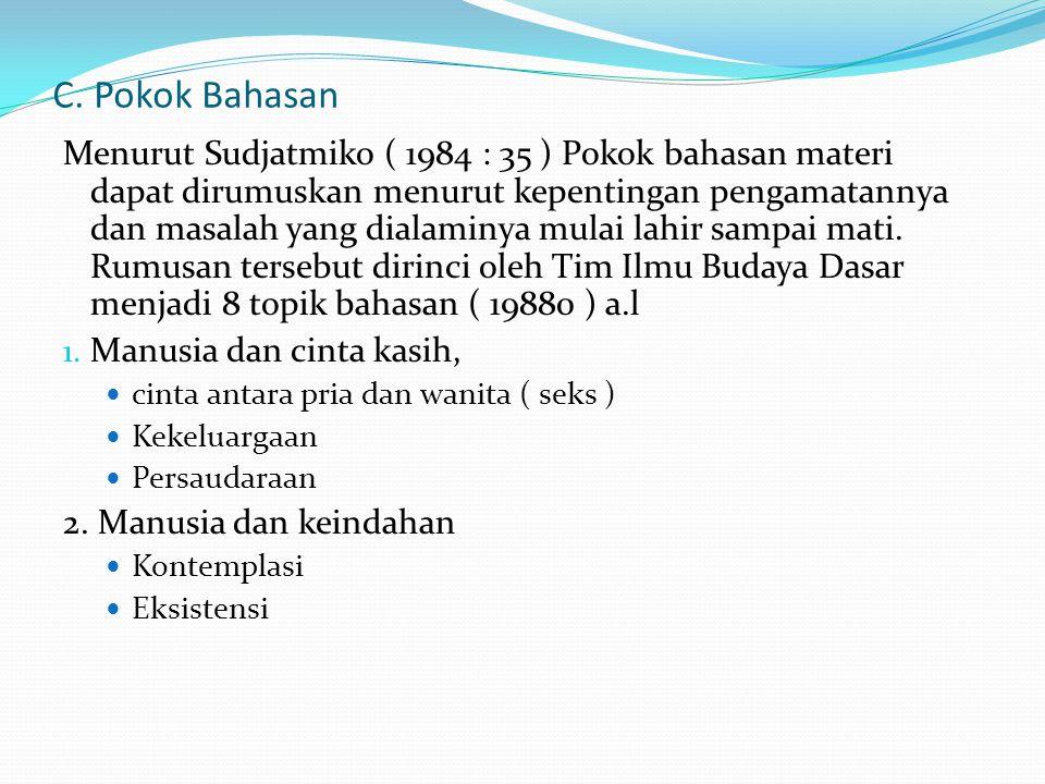 C. Pokok Bahasan Menurut Sudjatmiko ( 1984 : 35 ) Pokok bahasan materi dapat dirumuskan menurut kepentingan pengamatannya dan masalah yang dialaminya