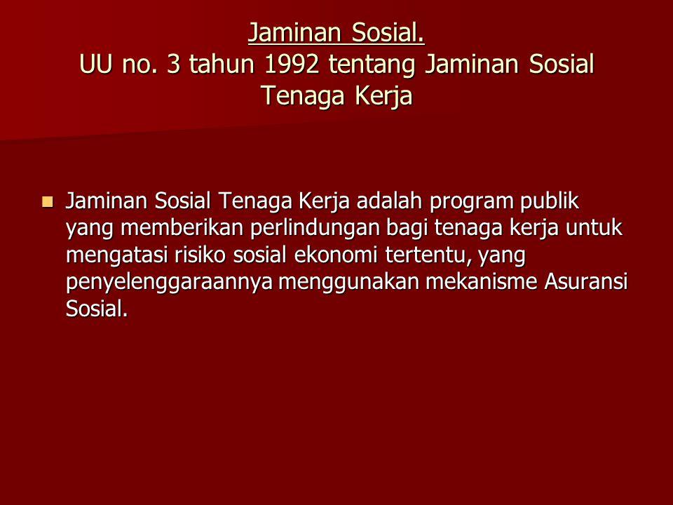 Jaminan Sosial. UU no.