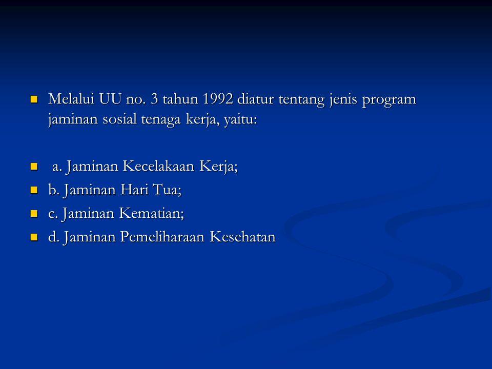 ► Program Jaminan Kecelakaan Kerja.