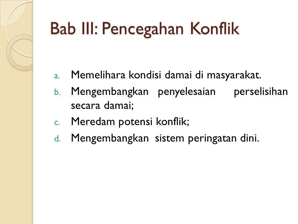 Bab III: Pencegahan Konflik a.Memelihara kondisi damai di masyarakat.