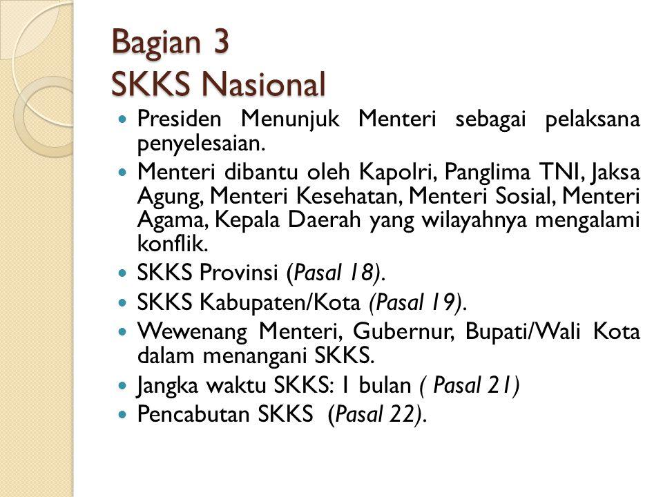 Bagian 3 SKKS Nasional Presiden Menunjuk Menteri sebagai pelaksana penyelesaian.