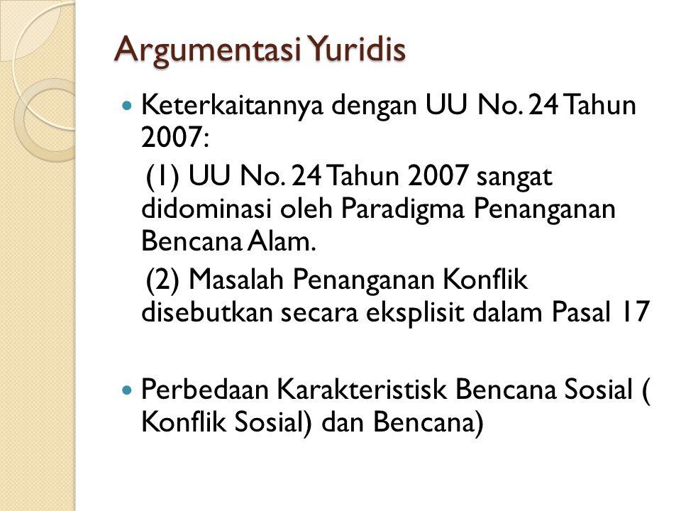 Argumentasi Yuridis Keterkaitannya dengan UU No.24 Tahun 2007: (1) UU No.