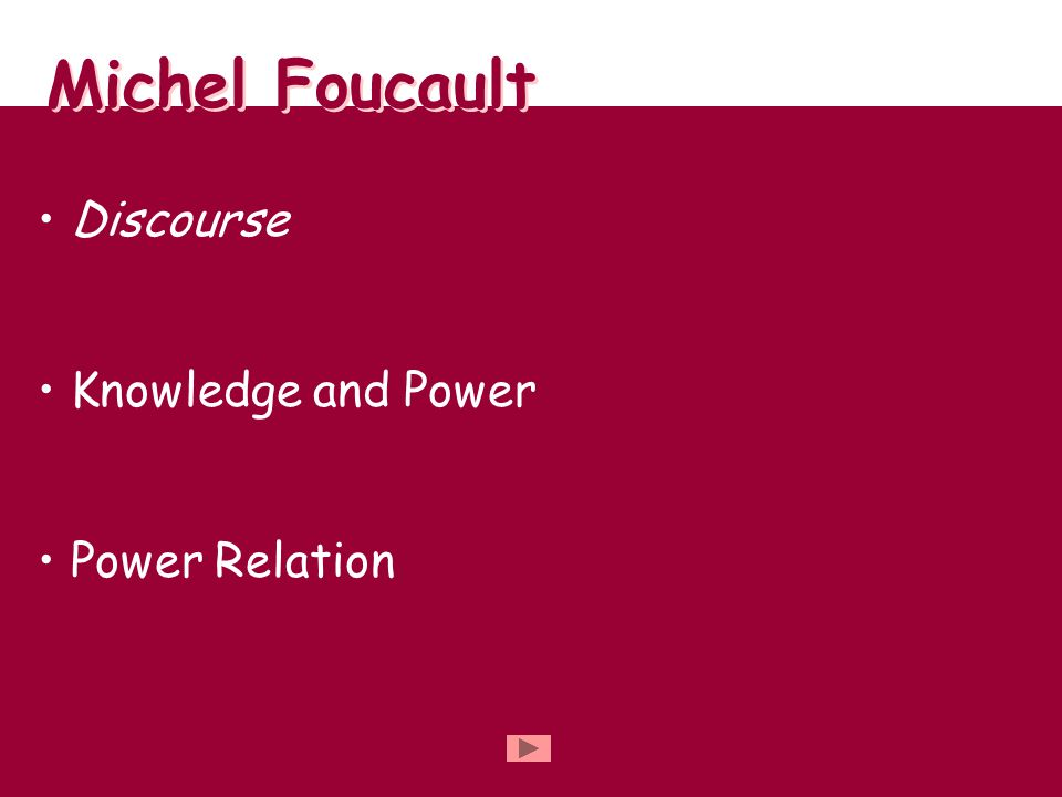 Discourse Knowledge and Power Power Relation Michel Foucault