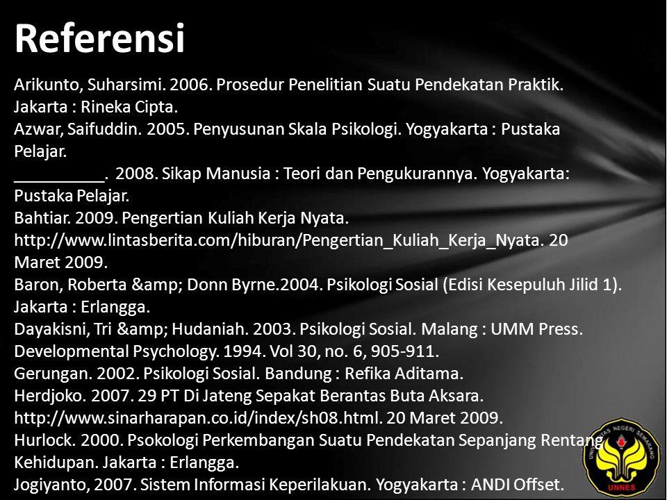 Referensi Arikunto, Suharsimi. 2006. Prosedur Penelitian Suatu Pendekatan Praktik.