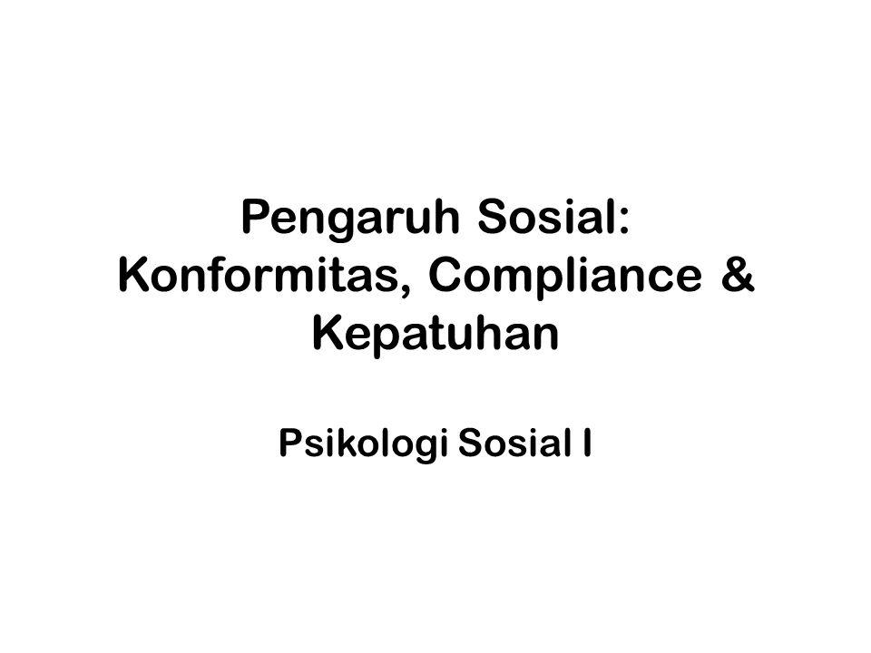 Pengaruh Sosial: Konformitas, Compliance & Kepatuhan Psikologi Sosial I