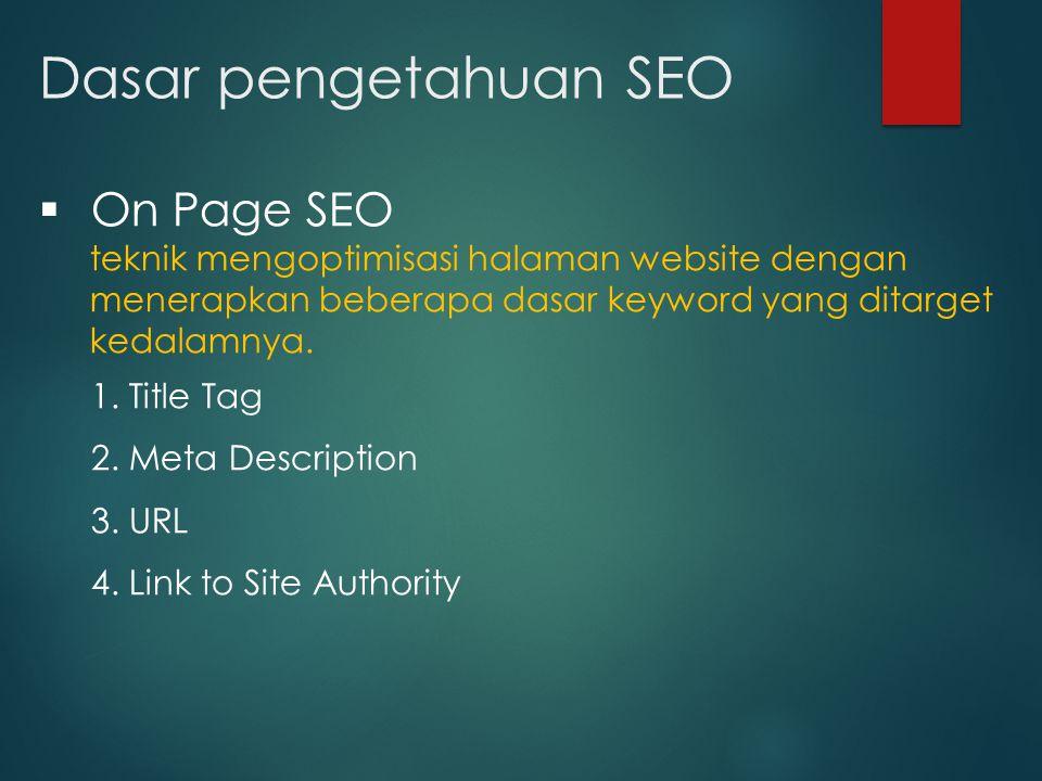 On Page SEO – Title Tag Title Tag itu sama seperti judul pada suatu posting/artikel tetapi berbeda, karena umumnya title tag ini dibaca oleh search engine
