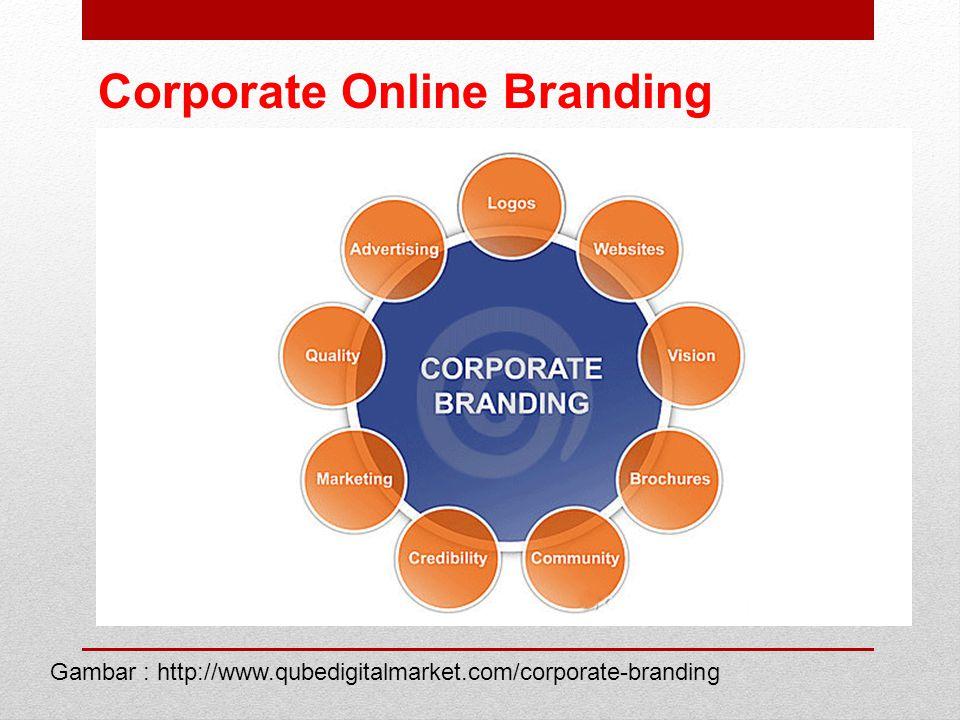 Corporate Online Branding Gambar : http://www.qubedigitalmarket.com/corporate-branding