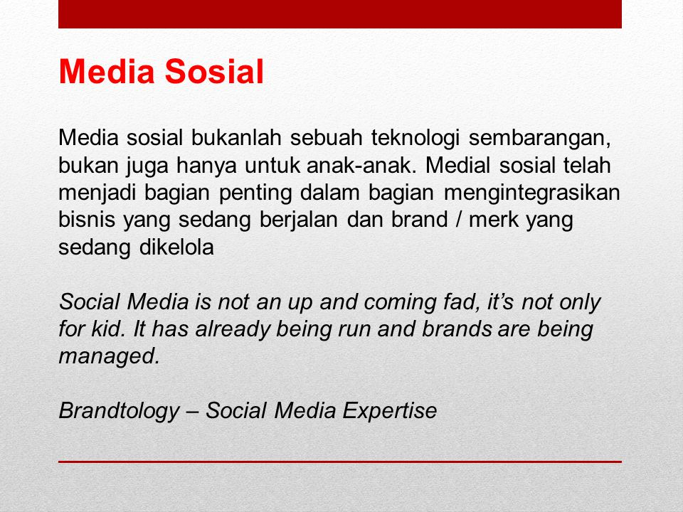 Media sosial bukanlah sebuah teknologi sembarangan, bukan juga hanya untuk anak-anak.