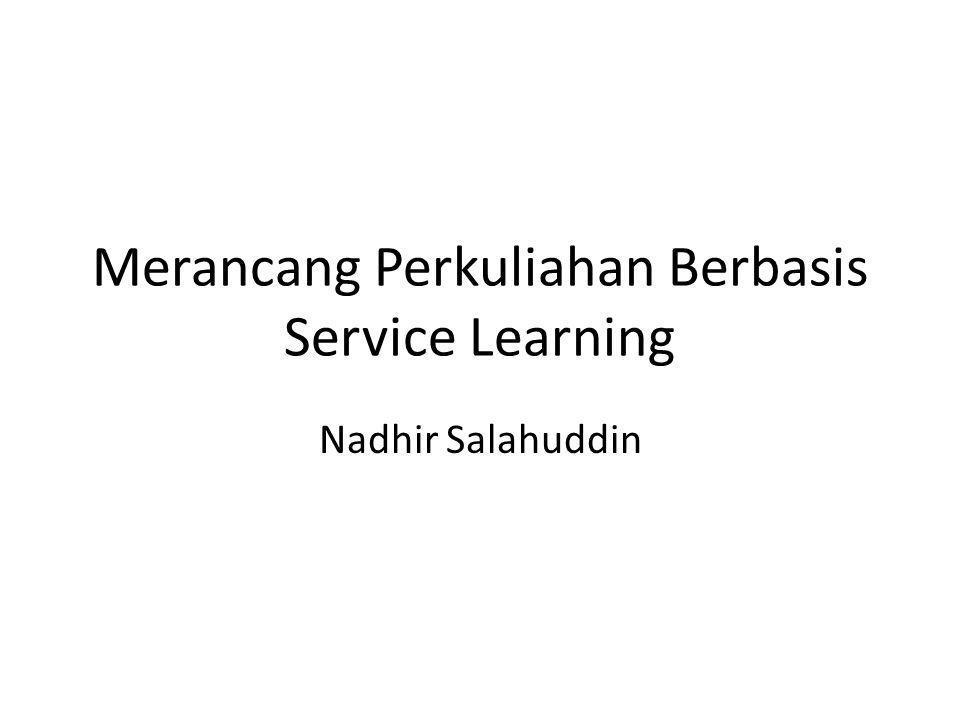Merancang Perkuliahan Berbasis Service Learning Nadhir Salahuddin