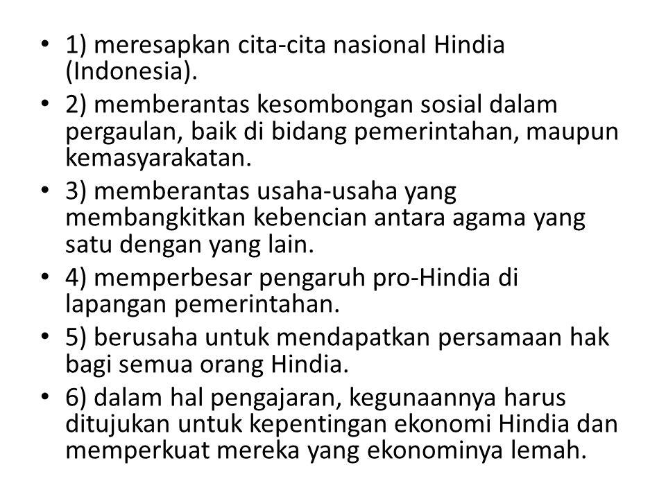 1) meresapkan cita-cita nasional Hindia (Indonesia). 2) memberantas kesombongan sosial dalam pergaulan, baik di bidang pemerintahan, maupun kemasyarak