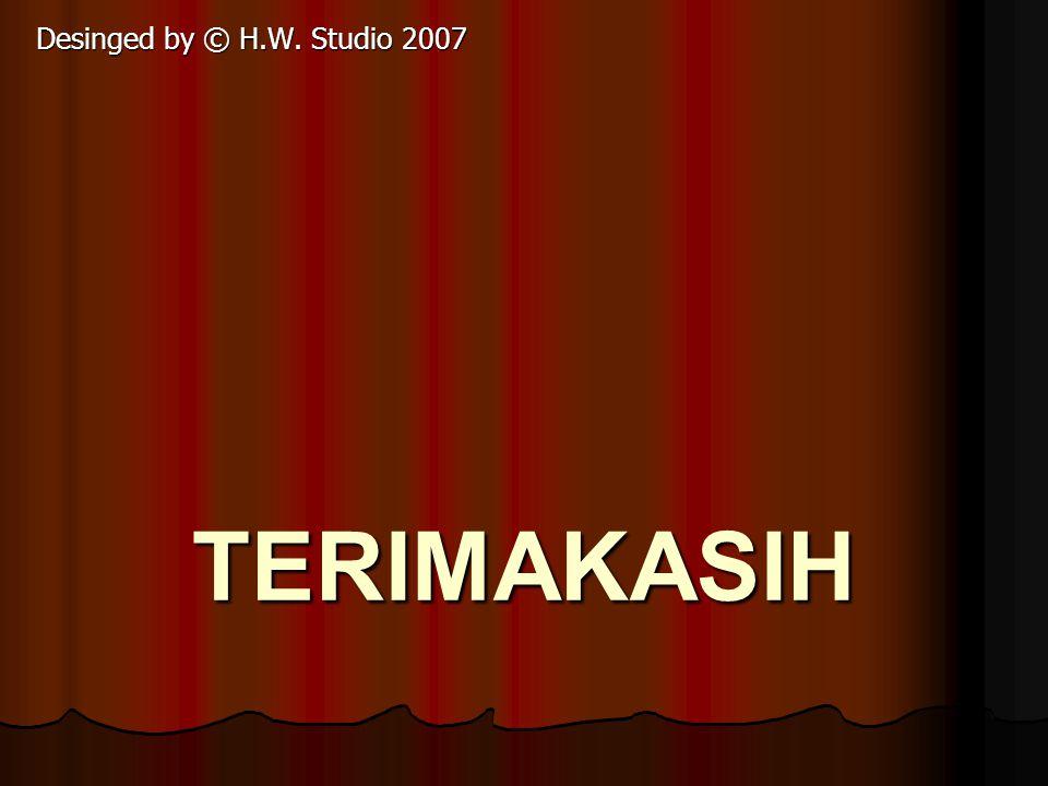 TERIMAKASIH Desinged by © H.W. Studio 2007