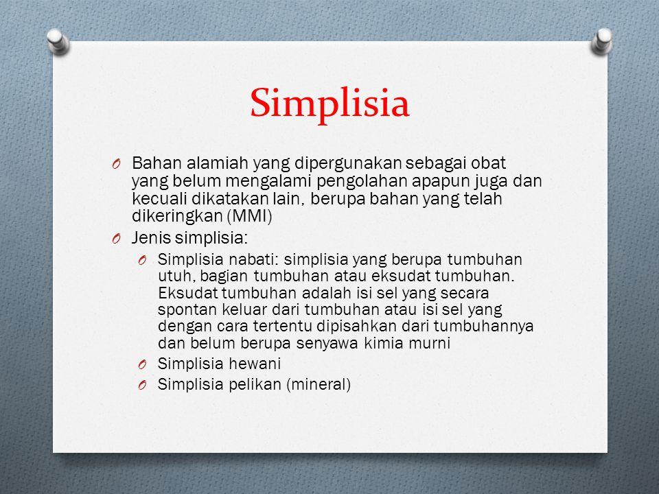 TAMBAHAN O Farmakope Herbal Indonesia: buku standar di bidang farmasi terutama untuk simplisia dan ekstrak yang berasal dari tumbuhan atau bahan alam lainnya, metode analisis, prosedur dan instrumennya, bahan baku pembanding, sediaan umum, ketentuan umum, lampiran2 dan penetapan standar yang berkaitan dgn standardisasi di bidang farmasi