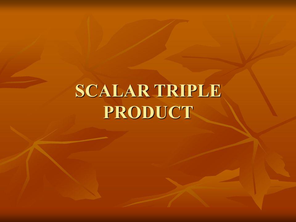 SCALAR TRIPLE PRODUCT