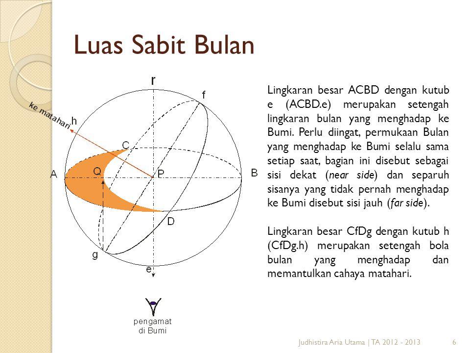 6 Luas Sabit Bulan Lingkaran besar ACBD dengan kutub e (ACBD.e) merupakan setengah lingkaran bulan yang menghadap ke Bumi. Perlu diingat, permukaan Bu